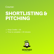 Recruitment Ninja Green Belt - Shortlisting and Pitching
