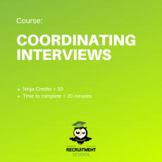 Recruitment Ninja Green Belt - Coordinating Interviews