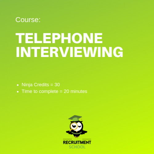 Recruitment Ninja Green Belt - Telephone Interviewing