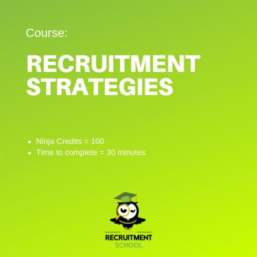 Recruitment Ninja Green Belt - Recruitment Strategies